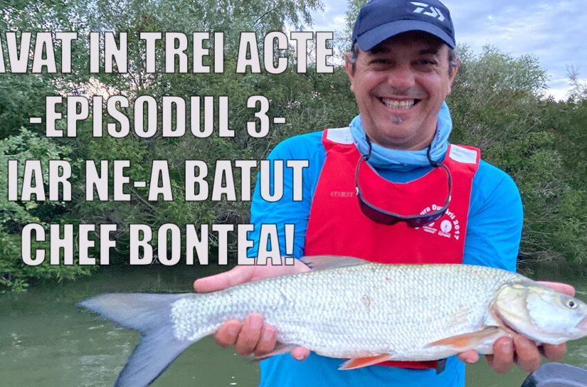 Pescuit la avat in 3 acte. Ziua 3, ne-a batut Sorin Bontea!